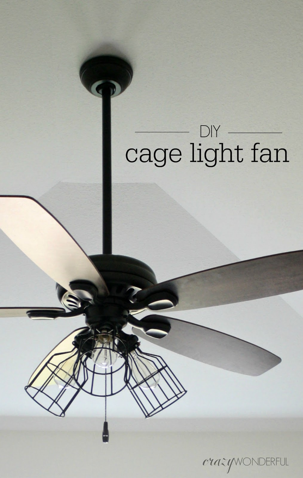 Diy cage light ceiling fan crazy wonderful the caged light fixtures some prices werent outrageous but they were more than i wanted to spend on a playroom fan so heres what i came up with aloadofball Image collections