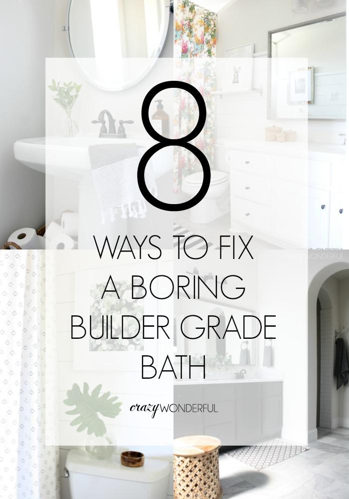 how to fix a boring builder grade bathroom